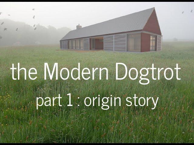 The Modern Dogtrot Part 1 Youtube