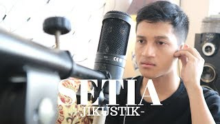 SETIA - JIKUSTIK ( ALDHI RAHMAN COVER ) | FULL VERSION COVER