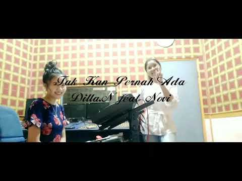 Tak Kan Pernah Ada(COVER) -  Dilla Novera feat Novi