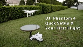 DJI Phantom 4 - Quick Setup For Your 1st Flight