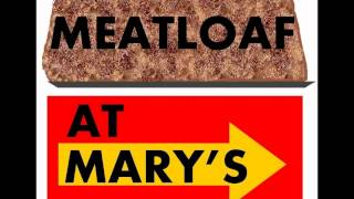 Meatloaf At Mary's - Apathetic