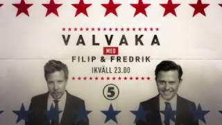 Kanal 5 livesänder valvakan med Filip & Fredrik - ikväll 23.00