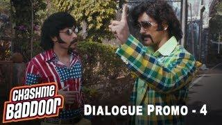 Change the girl | Dialogue Promo 4 | Chashme Baddoor