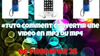#tuto comment convertir une vidéo en MP3 ou MP4