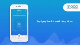 Giới thiệu ứng dụng thanh toán di động Moca