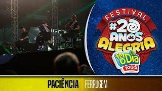Paciência - Ferrugem (Festival 20 anos de Alegria)