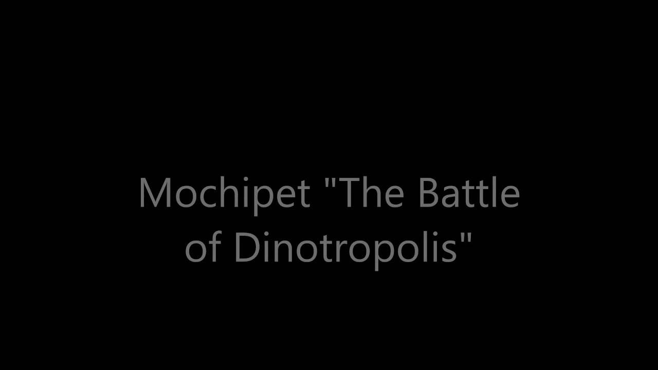 mochipet the battle of dinotropolis