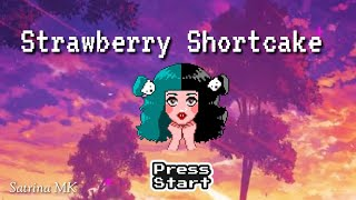 Strawberry Shortcake [ 8-bit Version ] - Melanie Martinez