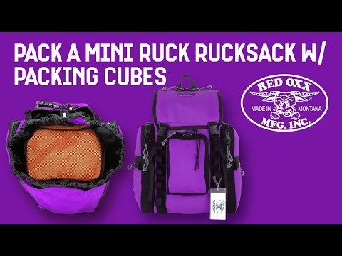 How to Pack the Mini Ruck Rucksack Using Red Oxx Packing Cubes