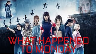 Seven sisters... | What Happened to Monday ?  - (2017)