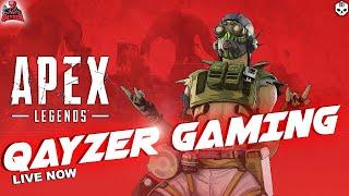 Apex Legends LIVE - QAYZER GAMING