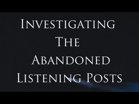 Investigating the Abandoned Listening Posts