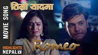 Timro Yaad Ma - New Nepali Movie Romeo Song 2017/2074   Hassan Raza, Nisha, Oshima