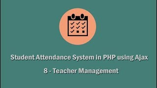 Student Attendance System in PHP using Ajax - 8 - Teacher Management