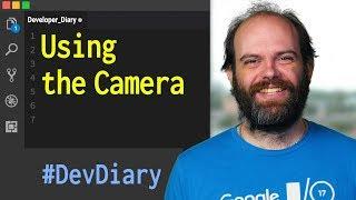 Using the Camera - Developer Diary #Day3