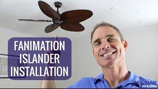 Fanimation Islander Ceiling Fan Installation