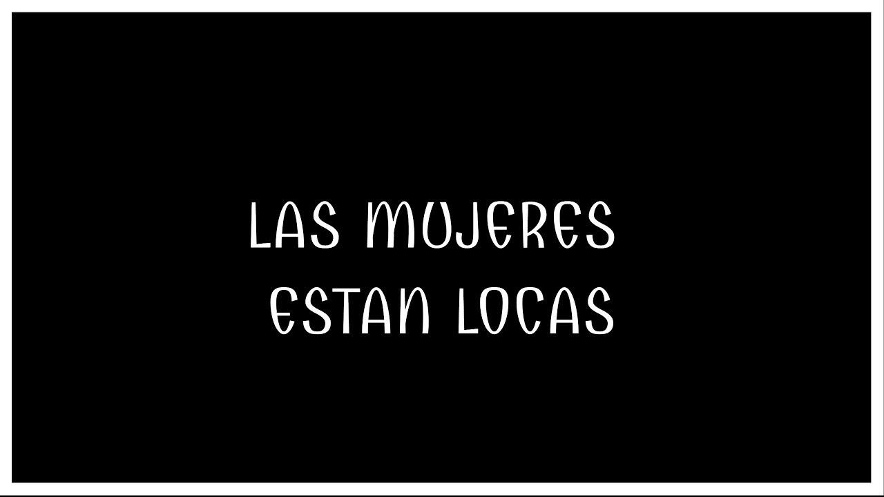 Las Mujeres Están Locasgolding Frase De La Semana 2