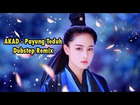 AKAD - Payung Teduh Dubstep Remix