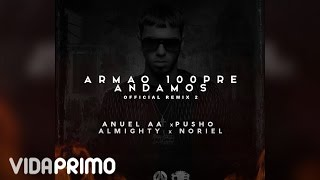 Anuel AA - Armao 100Pre Andamos ft. Noriel, Almighty y Pusho (Remix 2) [Official Audio]