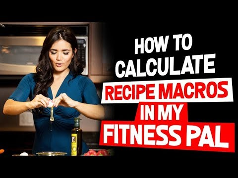 How to Calculate Recipe Macros in My Fitness Pal