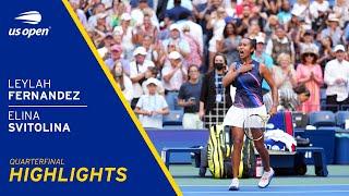 Leylah Fernandez vs Elina Svitolina Highlights | 2021 US Open Quarterfinal
