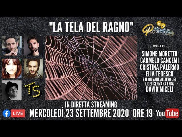 23.09.2020 - La Tela del Ragno - Ospiti: S. Moretto, C. Cancemi, C. Palermo, E. Tedesco e D. Miceli