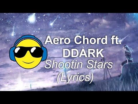 Aero Chord ft. DDARK - Shootin Stars (Lyrics)