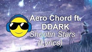 Download Lagu Aero Chord ft. DDARK - Shootin Stars (Lyrics) mp3