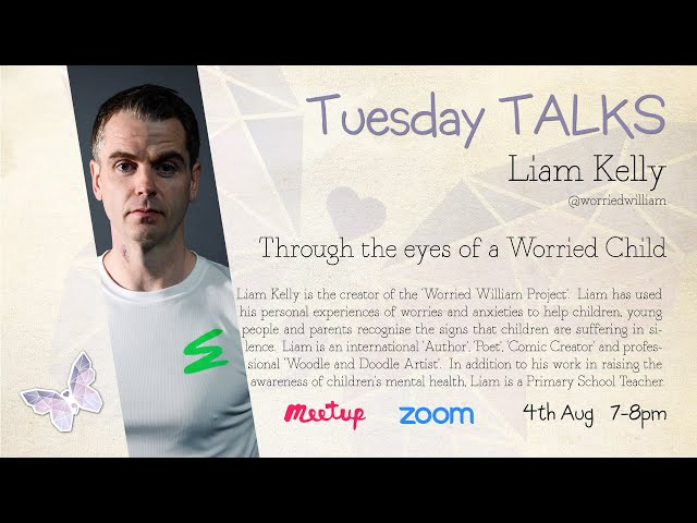 Tuesday Talks - Through the eyes of a Worried Child - Liam Kelly