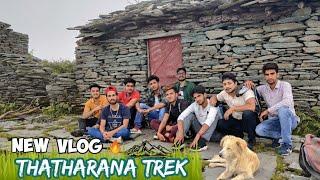 THATHARANA TREK 🔥 || NEW VLOG || KANGRA BOYS VLOGS