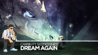 【Melodic Dubstep】Carbin ft. 500Destinies - Dream Again