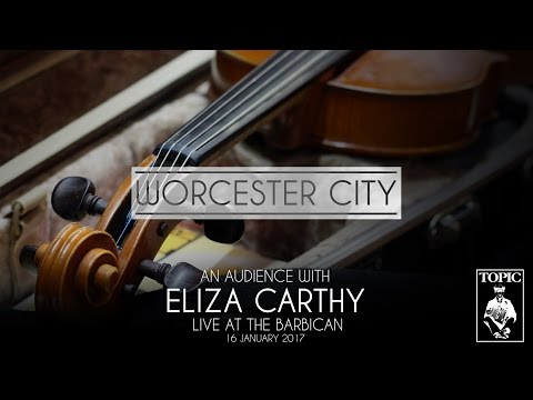Eliza Carthy & David Delarre - Worcester City [Live at The Barbican Music Library]