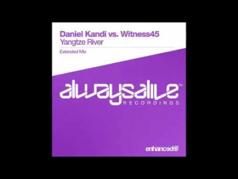 Daniel Kandi, Witness45 - Yangtze River (Extended Mix)