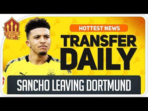 SANCHO Transfer Moves Closer! Man Utd Transfer News