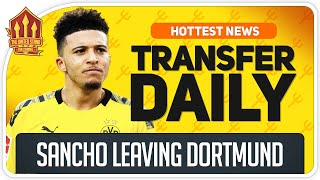 SANCHO Transfer Moves Closer! Man Utd Transfer News