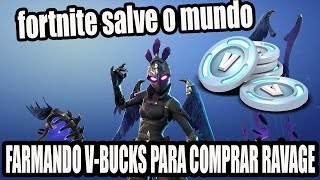 Fortnite salve o mundo Farmando v-Bucks para comprar Ravage