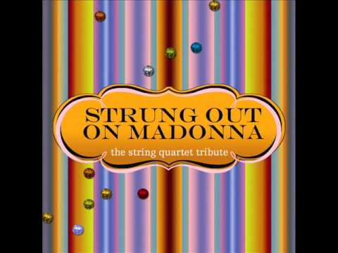 Like A Prayer - Strung Out On Madonna: The String Quartet Tribute