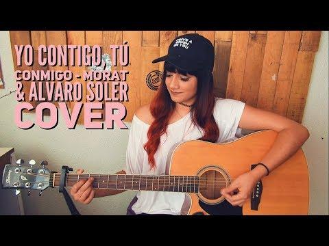 MORAT & ALVARO SOLER - YO CONTIGO TÚ CONMIGO (Cover Andrea Valeria).