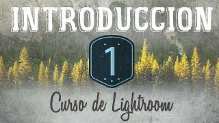 Curso de Lightroom CC || 1 || Introducción: Para qué sirve Adobe Lightroom