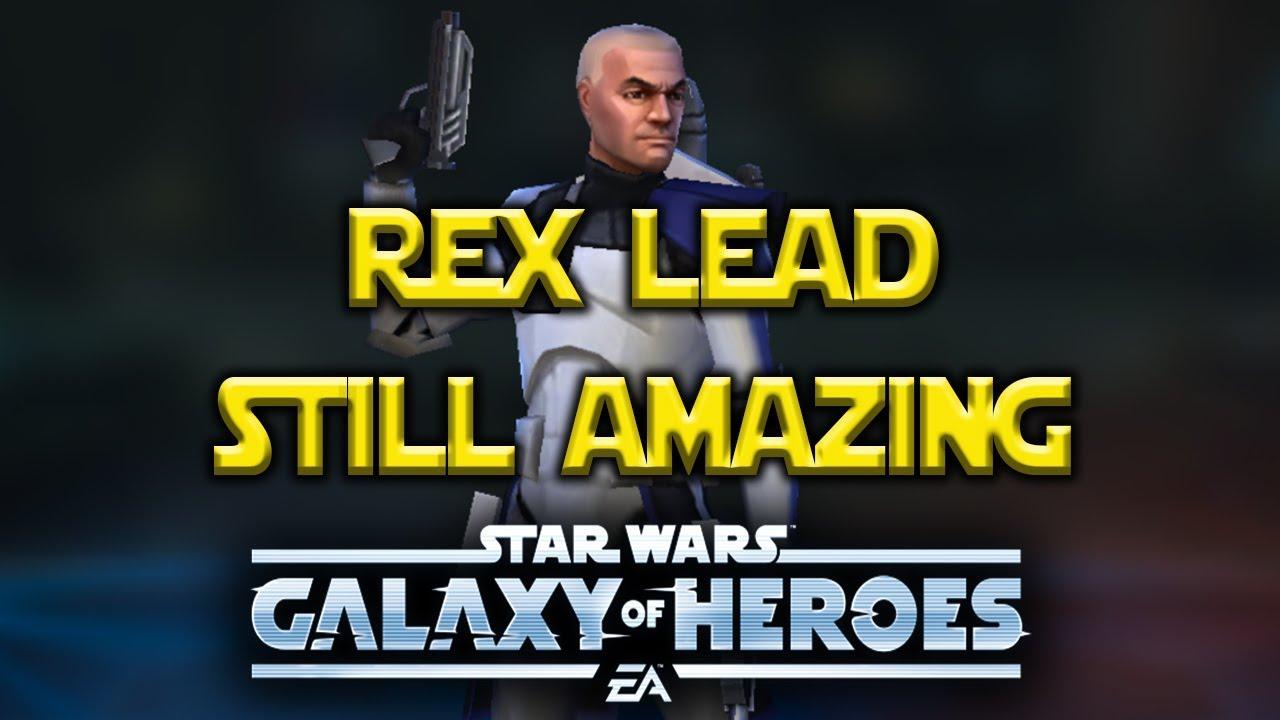 Rex Lead STILL AMAZING! Star Wars: Galaxy Of Heroes - SWGOH