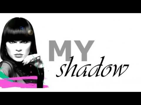 Jessie J - My shadow (lyrics)