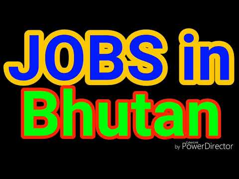JOBS in BHUTAN | All Nationality Can Apply | LATEST JOBS | JOBS TODAY