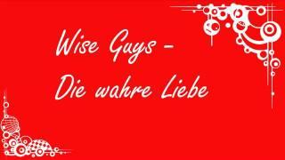 Wise Guys - Die wahre Liebe