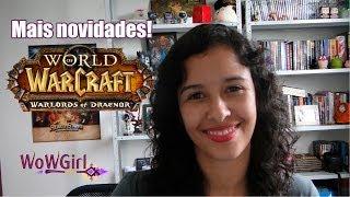 WoWGirl | Resumo de notícias #16 - Warlords of Draenor!