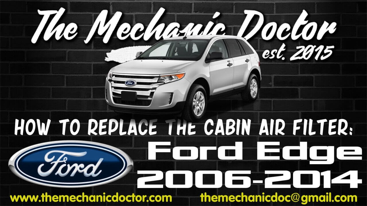 How To Replace The Cabin Air Filter Ford Edge 2006 2014