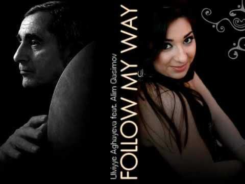 Ulviyye ft. Alim Qasimov-Follow My Way (LYRICS)