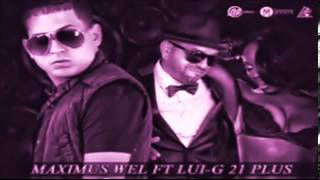 Happy Totin - Maximus Wel Ft. Lui-G 21 Plus (Original) ★REGGAETON 2013★