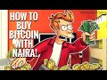 How to Buy Bitcoin in Naira! How to Buy Bitcoin from Localbitcoin with Naira!!!