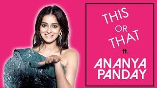 THIS OR THAT ft. ANANYA PANDAY