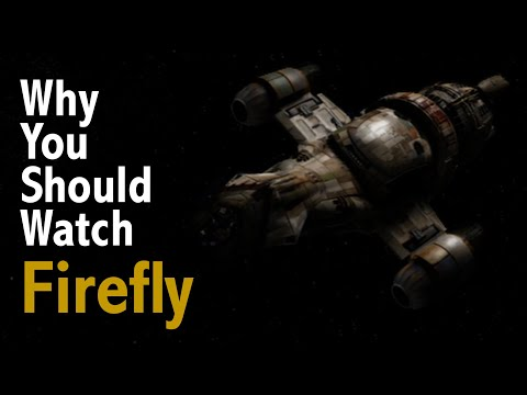 Why You Should Watch Firefly